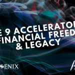 The 9 Accelerators to Financial Freedom & Legacy