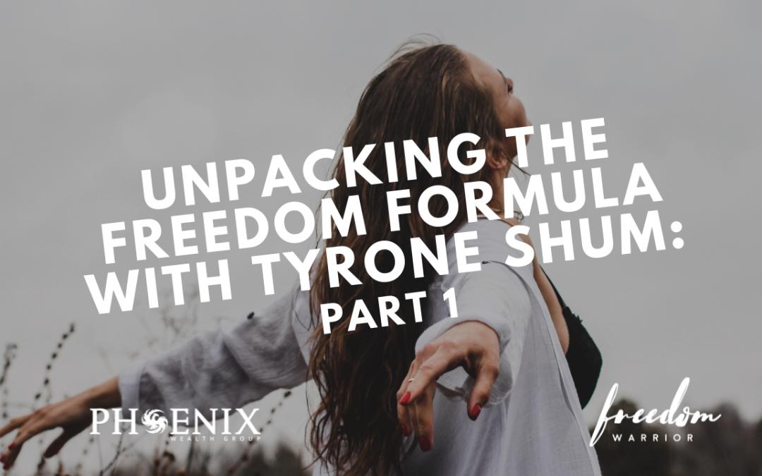 Unpacking the Freedom Formula with Tyrone Shum: Part One
